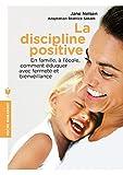 La discipline positive - En famille et à l'école, comment éduquer avec fermeté et bienveillance by Unknown(1904-07-13) - Marabout (2014-08-27)