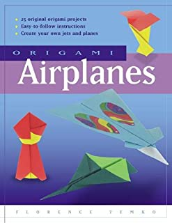 Origami Airplanes: Make Fun and Easy Paper Airplanes with This Great Origami-for-Kids Book: Includes Origami Book and 25 O...