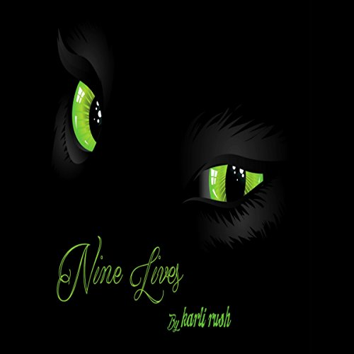 Nine Lives     Nine Lives Short Story Series, Book 1              By:                                                                                                                                 Karli Rush                               Narrated by:                                                                                                                                 Barbara Goldie                      Length: 1 hr and 17 mins     Not rated yet     Overall 0.0