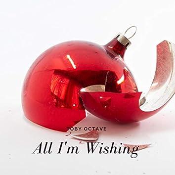 All I'm Wishing