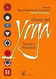 Claves del yoga. Teoría y práctica