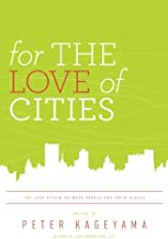 For the Love of Cities: The love affair between people and their places