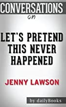 Conversations on Let's Pretend This Never Happened by Jenny Lawson