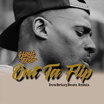 Out Ta Flip (Dow Brizzy Beats Remix)