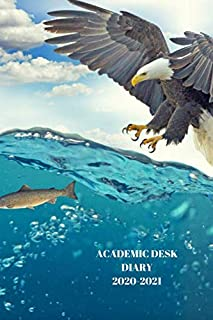 ACADEMIC DESK DIARY 2020-2021: A5 Diary Starts 1 August 2020 Until 31 July 2021. Raptors. Paperback With Soft Water Repell...