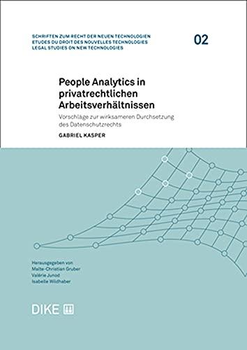 People Analytics in privatrechtlichen Arbeitsverhältnissen: Vorschläge zur wirksameren Durchsetzung des Datenschutzrechts