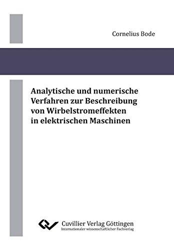 Analytische und numerische Verfahren zur Beschreibung von Wirbelstromeffekten in elektrischen Maschinen
