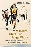Wandern, Glück und lange Ohren: Mit Esel Jonny zu Fuß von München bis ans Mittelmeer