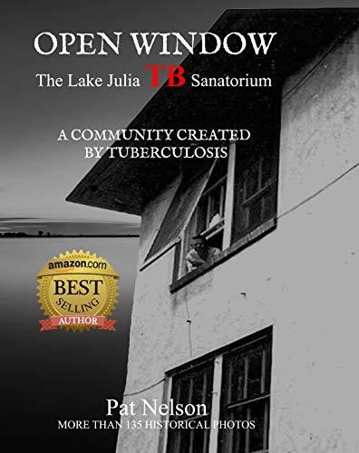 Open Window: The Lake Julia TB Sanatorium A Community Created by Tuberculosis (English Edition)