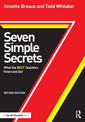 Seven Simple Secrets What The Best Teachers Know And Do Eye On Education Books