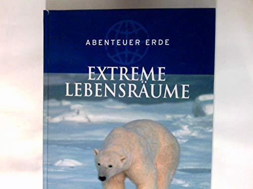 Extreme Lebensräume.