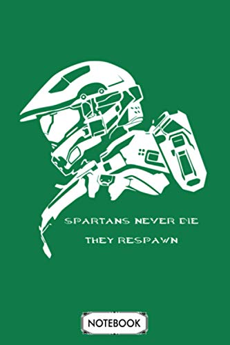 Spartans Never Die... They Respawn Notebook: Planner, Diary, Lined College Ruled Paper, 6x9 120 Pages, Matte Finish Cover, Journal