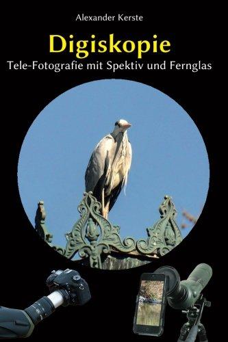 Digiskopie: Tele-Fotografie mit Spektiv und Fernglas