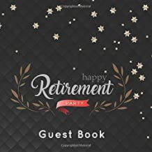 Happy Retirement Party Guest Book: Elegant Gold Stars Black Keepsake Memory, Message Books, Scrapbook for Retirement Party Family and Friends to Write ... Men, Women (Retirement Greeting Guestbook)