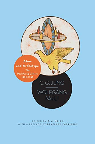 Atom and Archetype: The Pauli / Jung Letters, 1932-1958