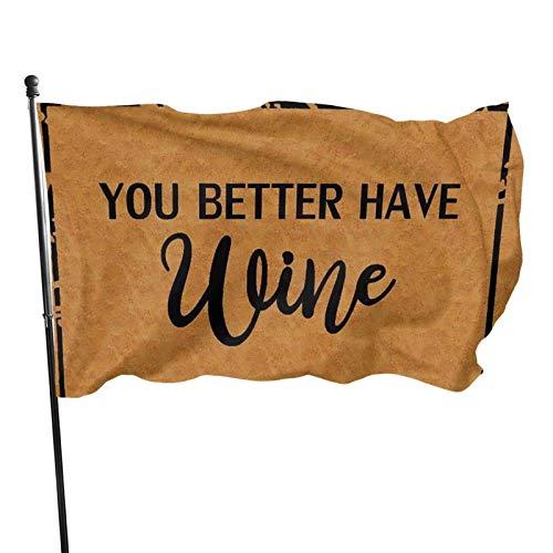 GOSMAO Bandera de Jardín Doble Costura Resistentes a la Decoloración UV Banner de Bandera Decorativo Exterior Fiesta Mardi Gras para Patio Césped Será Mejor Que Tomes Vino 150X90cm