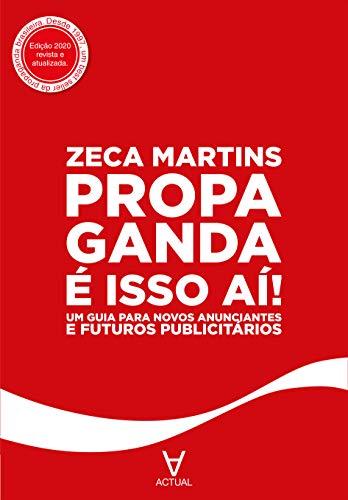 Propaganda é Isso Aí!: um Guia Para Novos Anunciantes e Futuros Publicitários