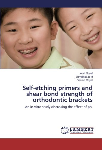 Self-etching primers and shear bond strength of orthodontic brackets: An in-vitro study discussing the effect of ph.