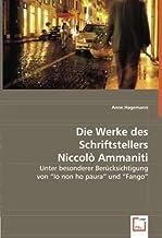"""Die Werke des Schriftstellers Niccolò Ammaniti: Unter besonderer Berücksichtigung von """"Io non ho paura"""" und """"Fango"""" (Germa..."""