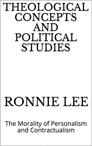 Theological Concepts and Political Studies: The Morality of Personalism and Contractualism