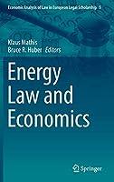 Energy Law and Economics (Economic Analysis of Law in European Legal Scholarship, 5)
