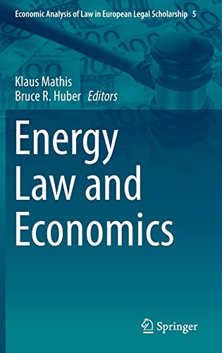 Energy Law and Economics (Economic Analysis of Law in European Legal Scholarship (5), Band 5)