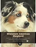 Miniature American Shepherd: Choose best dog breeds for you (English Edition)