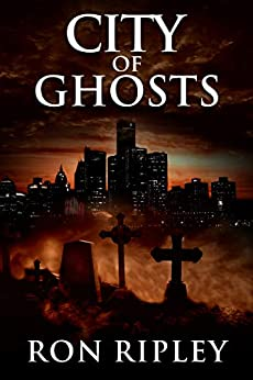 City of Ghosts: Supernatural Horror with Scary Ghosts & Haunted Houses (Death Hunter Series Book 1) by [Ron Ripley, Scare Street, Kathryn St. John-Shin, Lance Piao]