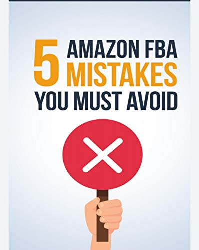 5 AMAZON FBA MISTAKES YOU MUST AVOID (English Edition)