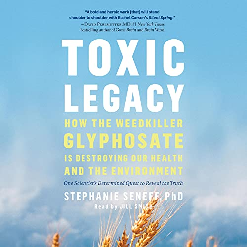 Toxic Legacy Audiobook By Stephanie Seneff cover art