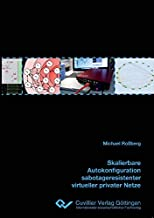 Skalierbare Autokonfiguration sabotageresistenter virtueller privater Netze (German Edition)