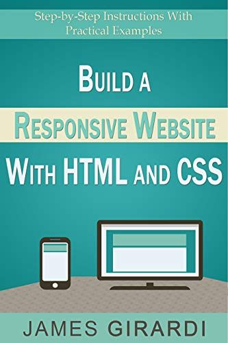 Build a Responsive Website with HTML and CSS: Step-by-Step Instructions with Practical Example