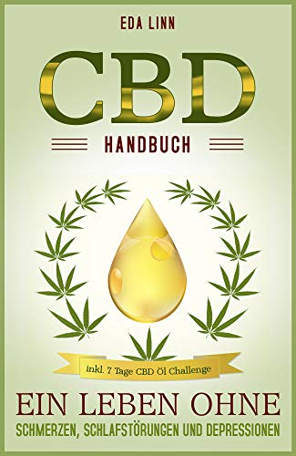 CBD Handbuch: Ein Leben ohne Schmerzen,...