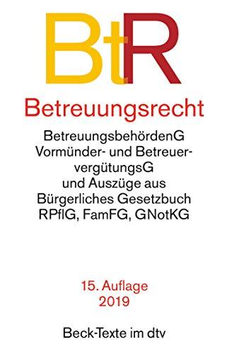 Betreuungsrecht BtR: mit Bürgerliches Gesetzbuch (Auszug), mit Einführungsgesetz zum BGB (Auszug), Gerichtsverfassungsgesetz (Auszug), ... Betreuervergütungsgesetz (Beck-Texte im dtv)