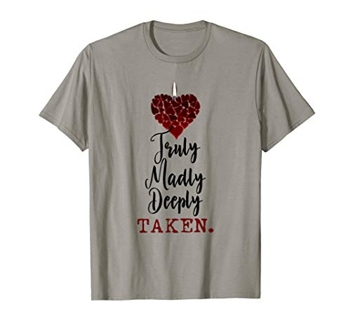 Couple Shirts Truly Madly Deeply Taken Valentines Love Gift T-Shirt