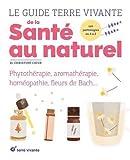 Le guide Terre Vivante de la santé au naturel