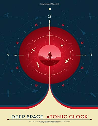 The Deep Space Atomic Clock RED: NASA Themed Astronomer Notes or Engineering Logbook: A Journal, Workbook for Engineers, Physics, Cosmology, Astronomy ... and Outer Space Nerds (Space Travel Posters)