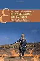 The Cambridge Companion to Shakespeare on Screen (Cambridge Companions to Literature)