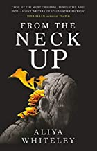 From the Neck Up (English Edition)