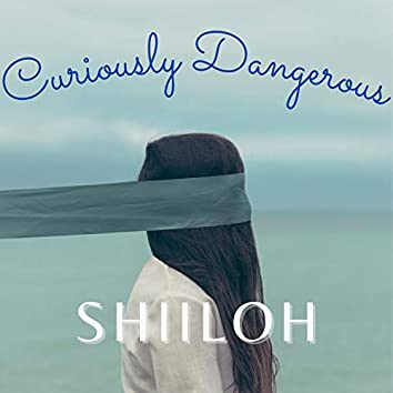 Curiously Dangerous