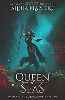 Queen of Seas: Dragons Rising Book Three