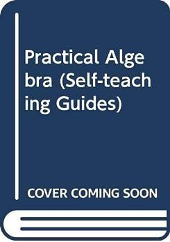 Paperback Practical Algebra (Self-Teaching Guides) Book
