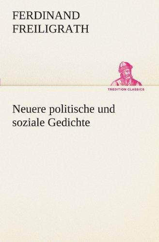Neuere politische und soziale Gedichte (TREDITION CLASSICS)