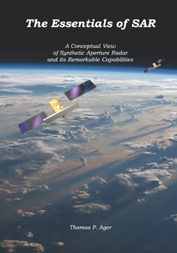 The Essentials of SAR: A Conceptual View of Synthetic Aperture Radar and Its Remarkable Capabilities