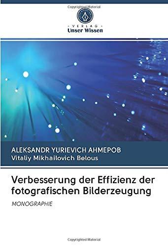 Verbesserung der Effizienz der fotografischen Bilderzeugung: MONOGRAPHIE