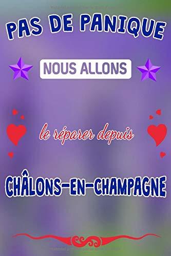 Pas de panique, nous allons le réparer depuis Châlons-en-Champagne: journal   agenda   carnet de notes avec page lignée