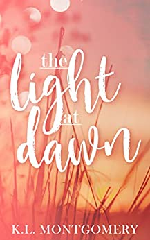 The Light at Dawn by [K.L. Montgomery]