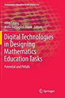 Digital Technologies in Designing Mathematics Education Tasks: Potential and Pitfalls (Mathematics Education in the Digital Era)