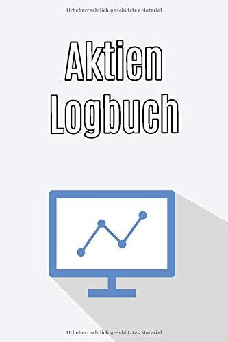 Aktien Logbuch: Buch zur Dokumentation von Käufen und Verkäufen von Aktien und Wertpapieren / A5