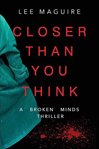 Closer Than You Think (Broken Minds Series)